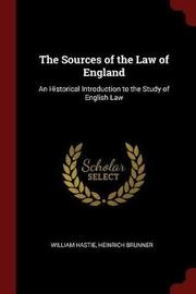 The Sources of the Law of England by William Hastie image