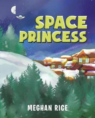 Space Princess by Meghan Rice