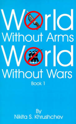 World Without Arms World Without Wars: Book 1 by Nikita S. Khrushchev image