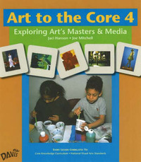 Art to the Core: Exploring Art's Masters and Media: Level 4 by Jaci Hanson image