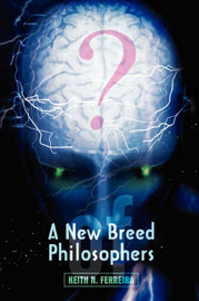 A New Breed of Philosophers by Keith N Ferreira image