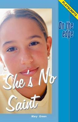 On the edge: Playscripts for Level B Set 1 - She's No Saint by Mary Green image