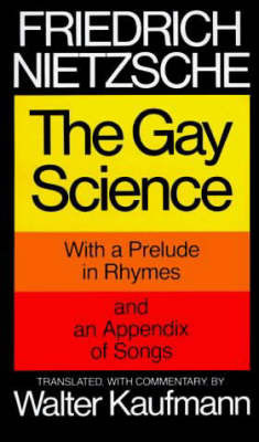 Gay Science by Friedrich Nietzsche