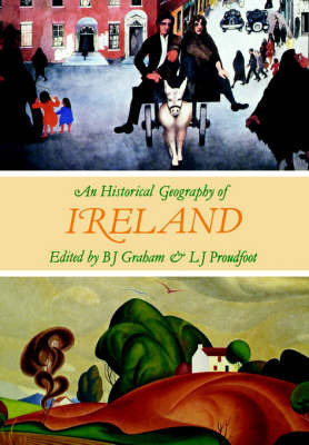 An Historical Geography of Ireland by B.J. Graham