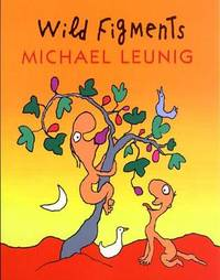Wild Figments by Michael Leunig image