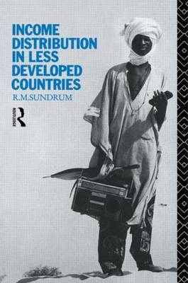 Income Distribution in Less Developed Countries by R.M. Sundrum