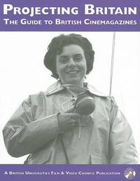 Researcher's Guide to British Cinemagazines by Emily Crosby image