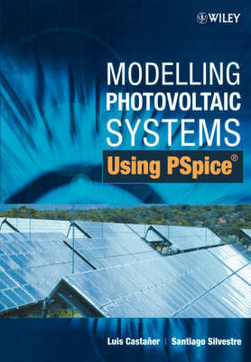Modelling Photovoltaic Systems Using PSpice by Luis Castaner