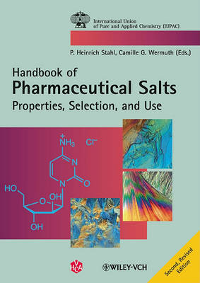 Pharmaceutical Salts 2E - Properties, Selection and Use
