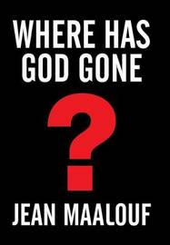 Where Has God Gone? by Jean Maalouf