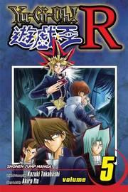Yu-Gi-Oh!: R, Vol. 5 by Akira Ito
