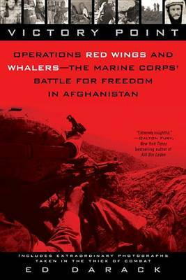 Victory Point: Operations Red Wings and Whalers - The Marine Corps' Battle for Freedom in Afghanistan by Ed Darack image