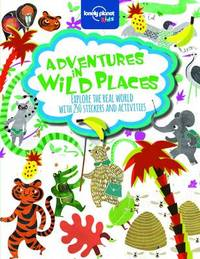 Adventures in Wild Places, Activities and Sticker Books by Lonely Planet Kids
