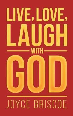 Live, Love, Laugh with God by Joyce Briscoe image