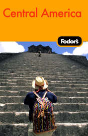 Fodor's Central America by Fodor Travel Publications image