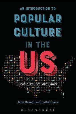 An Introduction to Popular Culture in the US by Jenn Brandt