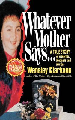 Whatever Mother Says... by Wensley Clarkson image
