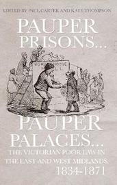 Pauper Prisons, Pauper Palaces by Paul Carter
