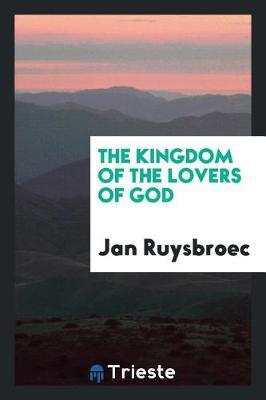 The Kingdom of the Lovers of God by Jan Ruysbroec image