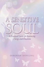 A Sensitive Soul by Deborah Dowling