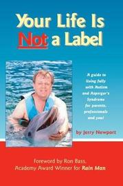 Your Life is Not a Label by Jerry Newport