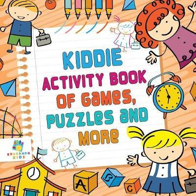 Kiddie Activity Book of Games, Puzzles and More by Educando Kids