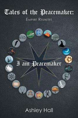 Tales of the Peacemaker by Ashley Hall