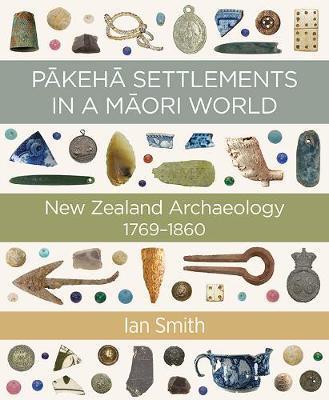 Pakeha Settlements in a Maori World by Ian Smith