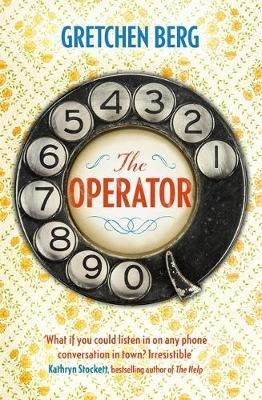 The Operator: You can't unhear a secret . . . by Gretchen Berg