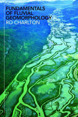 Fundamentals of Fluvial Geomorphology by Ro Charlton image