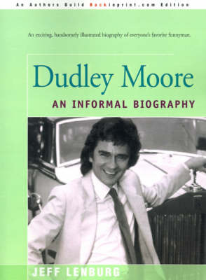Dudley Moore: An Informal Biography by Jeff Lenburg image
