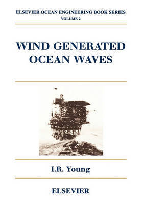 Wind Generated Ocean Waves: Volume 2 by I.R. Young