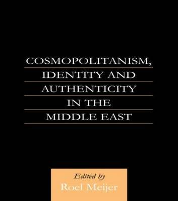 Cosmopolitanism, Identity and Authenticity in the Middle East by Roel Meijer image