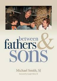 Between Fathers and Sons by Michael Smith