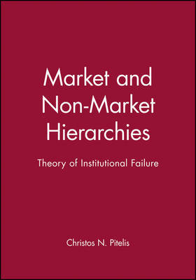 Market and Non-Market Hierarchies by Christos N. Pitelis image
