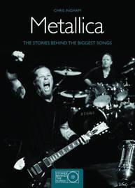 Metallica: The Stories Behind the Biggest Songs by Chris Ingham