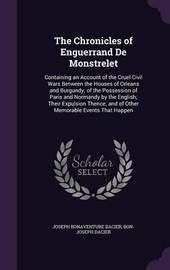 The Chronicles of Enguerrand de Monstrelet by Joseph Bonaventure Dacier image