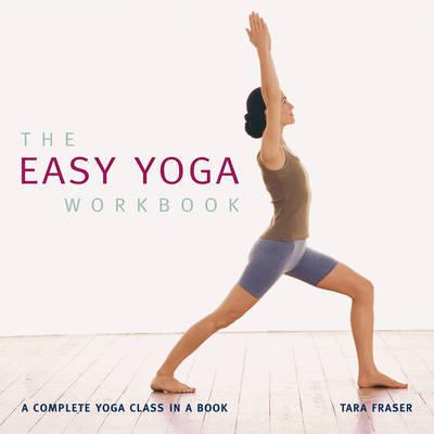 Easy Yoga Work Book by Tara Fraser