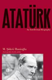Ataturk by M.Sukru Hanioglu