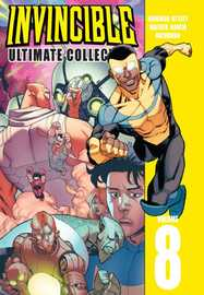 Invincible the Ultimate Collection: Volume 8 by Robert Kirkman