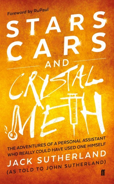 Stars, Cars and Crystal Meth by Jack Sutherland