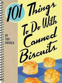 101 Things to Do with Canned Biscuits by Toni Patrick image