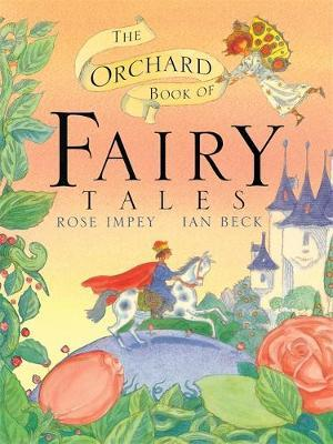 The Orchard Book of Fairytales by Rose Impey