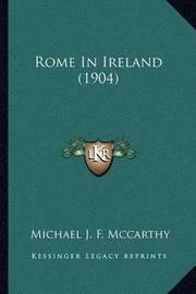 Rome in Ireland (1904) by Michael John Fitzgerald McCarthy