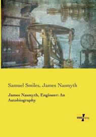 James Nasmyth, Engineer by Samuel Smiles