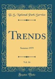 Trends, Vol. 16 by U S National Park Service