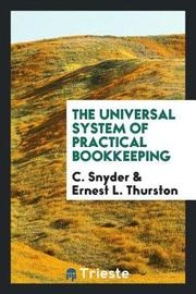 The Universal System of Practical Bookkeeping by C Snyder