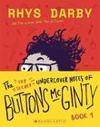 The Top Secret Undercover Notes of Buttons McGinty by Rhys Darby