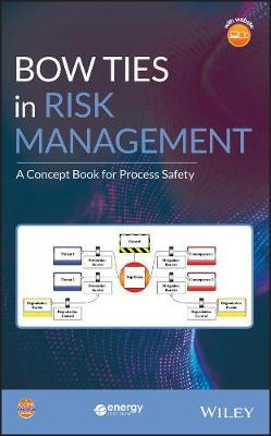 Bow Ties in Risk Management by Center for Chemical Process Safety (CCPS)
