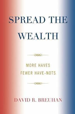 Spread the Wealth by David R. Breuhan
